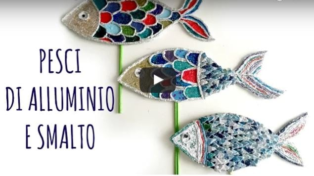 Come recuperare smalti e alluminio per creare dei for Creare pesci