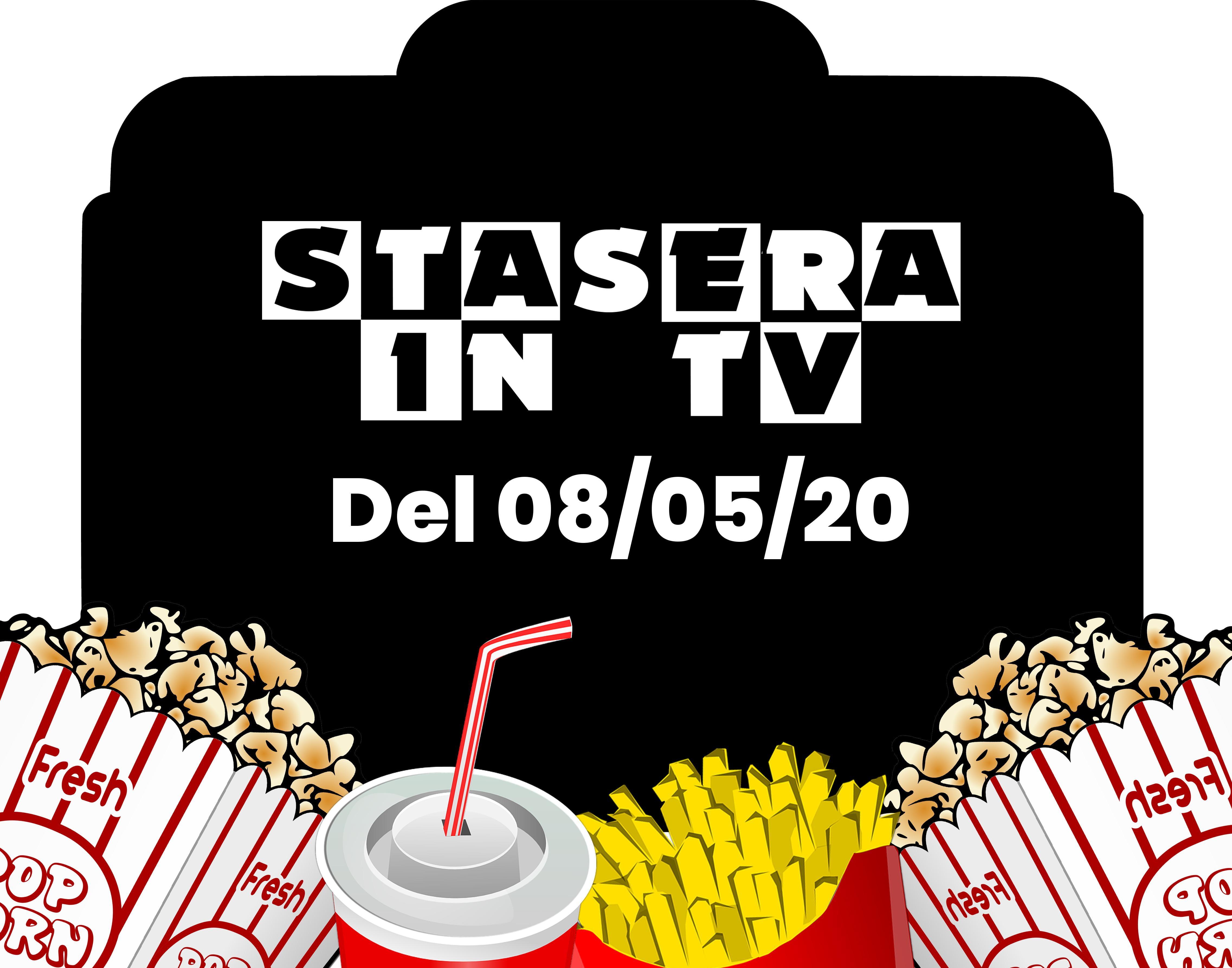 Stasera in tv 8 maggio 2020. Tutti i film ed i programmi tv
