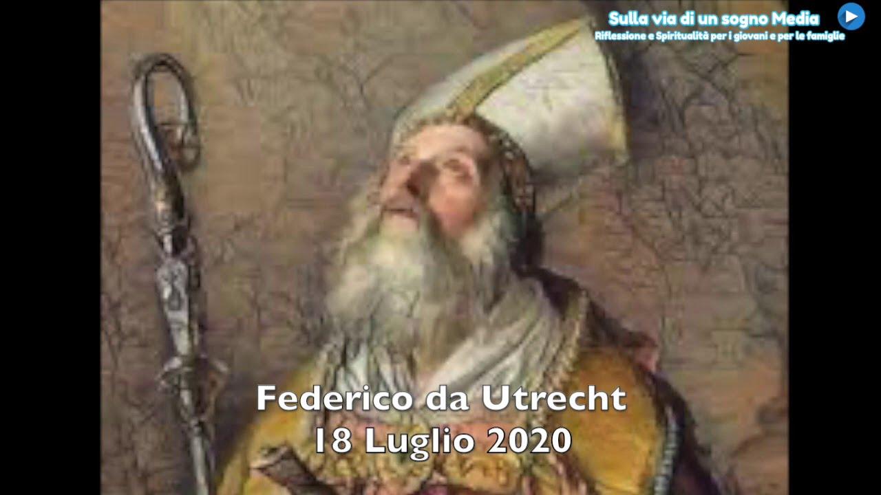 Santo del Giorno 18 Luglio: San Federico di Utrecht